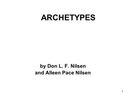 1 ARCHETYPES by Don L. F. Nilsen and Alleen Pace Nilsen.