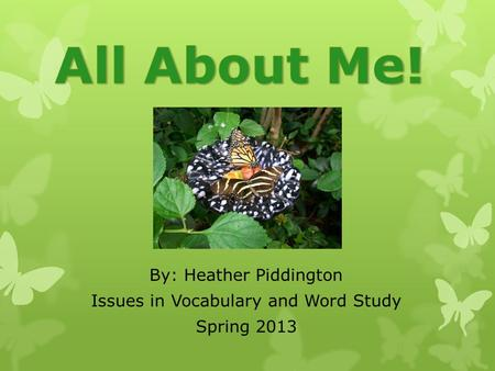 By: Heather Piddington Issues in Vocabulary and Word Study Spring 2013.