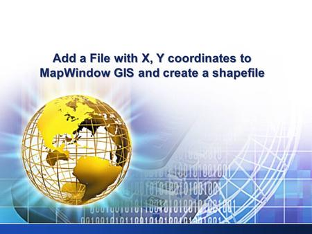 Add a File with X, Y coordinates to MapWindow GIS and create a shapefile.