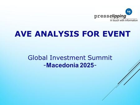 AVE ANALYSIS FOR EVENT Global Investment Summit - Macedonia 2025 -
