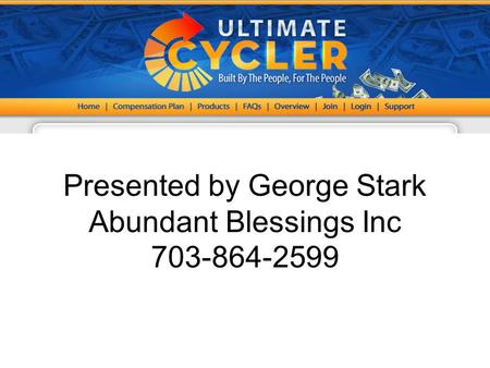 Presented by George Stark Abundant Blessings Inc 703-864-2599.