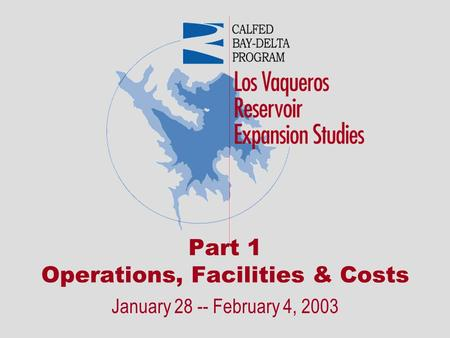 Part 1 Operations, Facilities & Costs January 28 -- February 4, 2003.