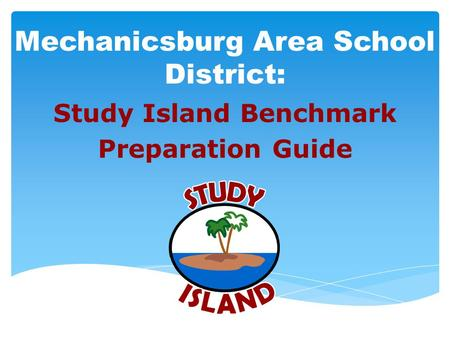Mechanicsburg Area School District: Study Island Benchmark