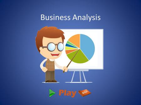 Business Analysis. What is Business Analysis? Business Analysis means identifying the needs of business and to find out best solutions for business problems.