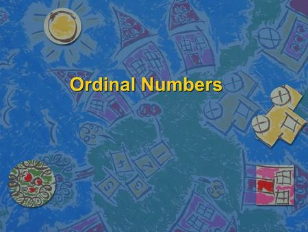 Ordinal Numbers. Table of Ordinal Numbers Ordinal Numbers from 1 through 1,000,000 1stfirst11theleventh21sttwenty-first31stthirty-first 2ndsecond12thtwelfth22ndtwenty-second40thfortieth.