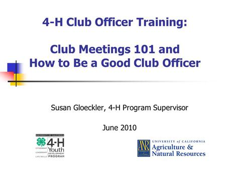 Susan Gloeckler, 4-H Program Supervisor June 2010