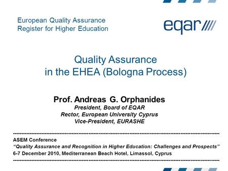 European Quality Assurance Register for Higher Education Quality Assurance in the EHEA (Bologna Process) --------------------------------------------------------------------------------------------------------------------------