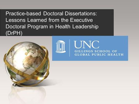 Practice-based Doctoral Dissertations: Lessons Learned from the Executive Doctoral Program in Health Leadership (DrPH)