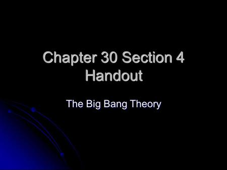 Chapter 30 Section 4 Handout The Big Bang Theory.