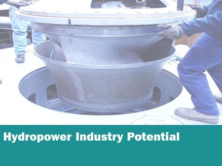 PLACEHOLDER FOR FULL PAGE IMAGE Hydropower Industry Potential.