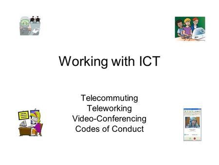 Telecommuting Teleworking Video-Conferencing Codes of Conduct