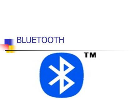 BLUETOOTH. What is Bluetooth? Goals Requirements Usage Models Bluetooth Architecture Security.