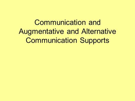 Communication and Augmentative and Alternative Communication Supports.