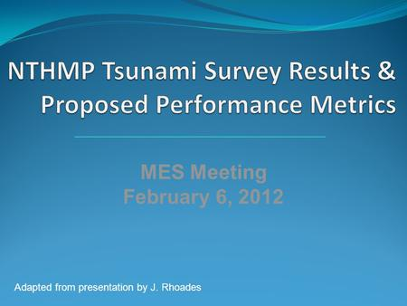MES Meeting February 6, 2012 Adapted from presentation by J. Rhoades.