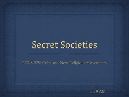 RELS 225: Cults and New Religious Movements