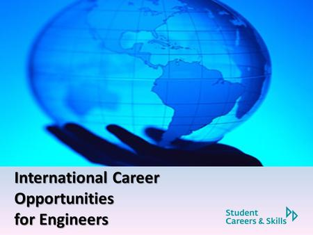 International Career Opportunities for Engineers.