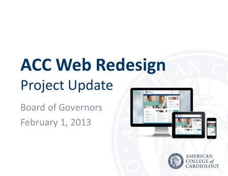 ACC Web Redesign Project Update Board of Governors February 1, 2013.