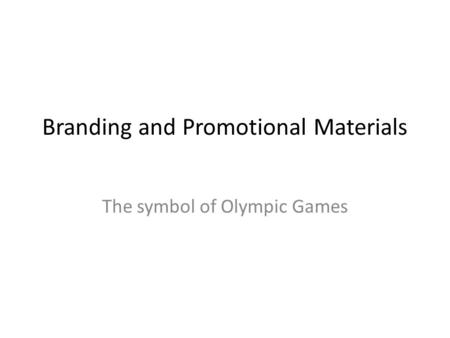 Branding and Promotional Materials The symbol of Olympic Games.