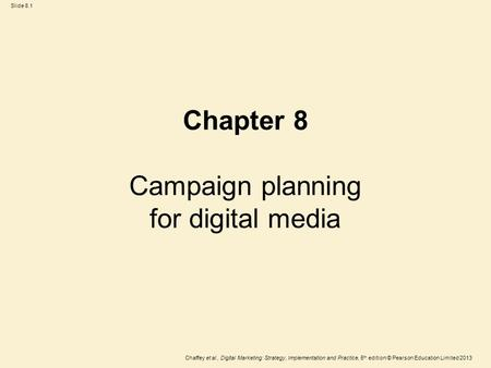 Chapter 8 Campaign planning for digital media