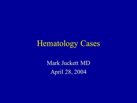 Hematology Cases Mark Juckett MD April 28, 2004. Case 1 82 yo AAF admitted with anemia Hemoglobin 8.8 g/dl MCV 80 fLRetic 3.8% WBC 12.0/uL –86% PMN –10%