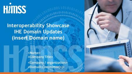 Interoperability Showcase IHE Domain Updates (insert Domain name)