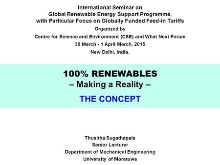 International Seminar on Global Renewable Energy Support Programme, with Particular Focus on Globally Funded Feed-in Tariffs Organized by Centre for Science.
