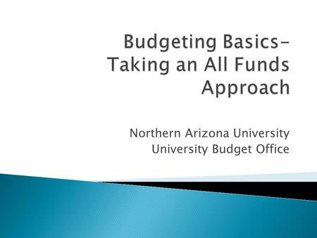 Northern Arizona University University Budget Office.