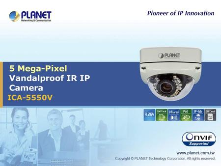 5 Mega-Pixel Vandalproof IR IP Camera ICA-5550V. 2 / 32 Presentation Outline  Product Overview  Product Features  Product Applications  Product Comparison.