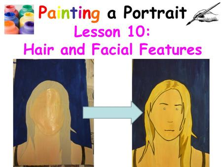 Painting a Portrait Lesson 10: Hair and Facial Features.