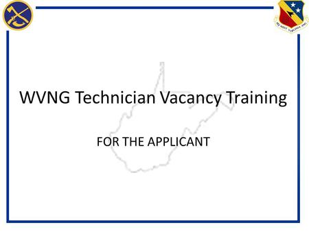 WVNG Technician Vacancy Training FOR THE APPLICANT.