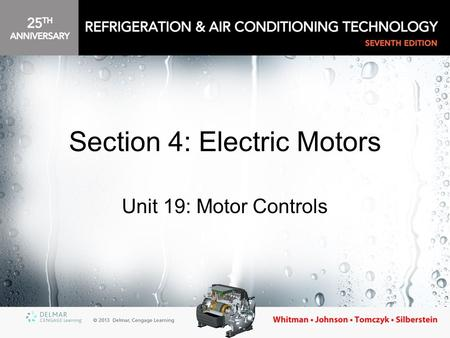 Section 4: Electric Motors Unit 19: Motor Controls.