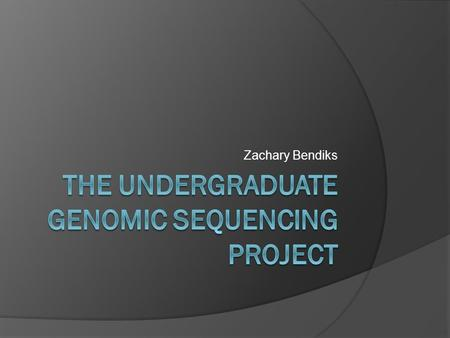 "Zachary Bendiks. Jonathan Eisen  UC Davis Genome Center  Lab focus: ""Our work focuses on genomic basis for the origin of novelty in microorganisms (how."