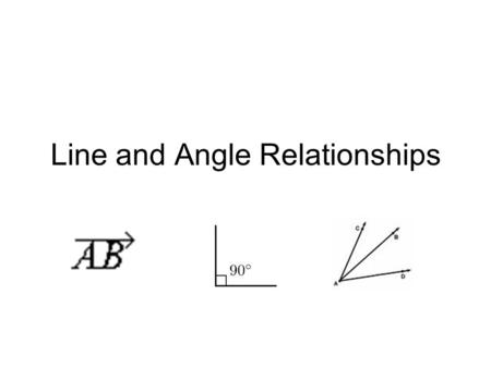 Line and Angle Relationships. Points, Lines, and Rays Sometimes it's necessary to refer to a specific point in space Points have no size The only function.