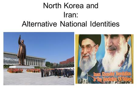 North Korea and Iran: Alternative National Identities.