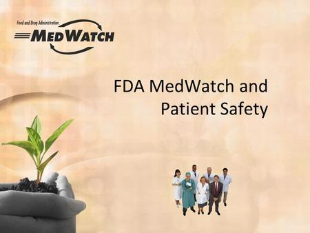 FDA MedWatch and Patient Safety. Dietary Supplement and Nonprescription Drug Consumer Protection Act of 2006  The Act defines a 'serious adverse event'
