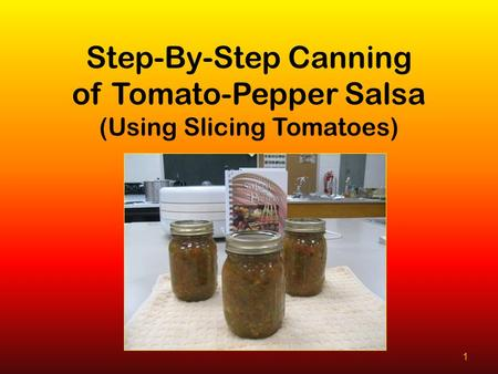 1 Step-By-Step Canning of Tomato-Pepper Salsa (Using Slicing Tomatoes)