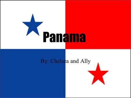 Panama By: Chelsea and Ally Pop. Approximately 3,309,679 Official currency Balboa (PAB); US dollar (USD) Per capita income $5,970.