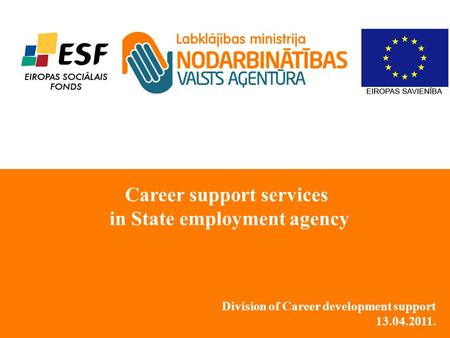 Division of Career development support 13.04.2011. Career support services in State employment agency.