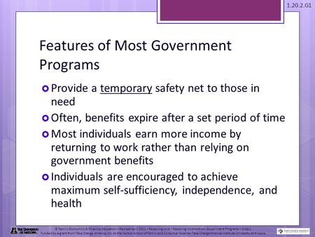 1.20.2.G1 © Family Economics & Financial Education – Revised April 2011 – Receiving Unit – Receiving Income from Government Programs – Slide 1 Funded by.