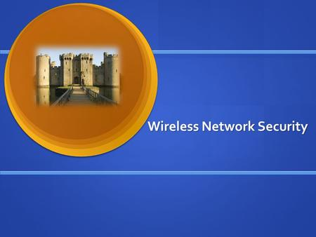 Wireless Network Security. Wireless Security Overview concerns for wireless security are similar to those found in a wired environment concerns for wireless.