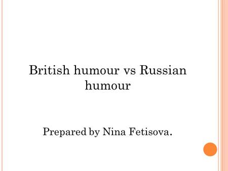 British humour vs Russian humour