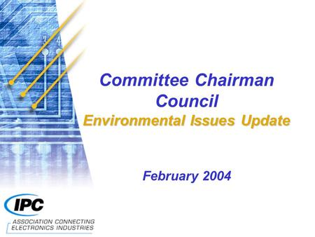 Environmental Issues Update Committee Chairman Council Environmental Issues Update February 2004.