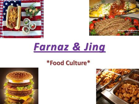 Farnaz & Jing *Food Culture*. * Agenda * 1. Preview 1. Preview 2. Questions 2. Questions 3. Interview (Answers) 3. Interview (Answers) 4. Comparison 4.