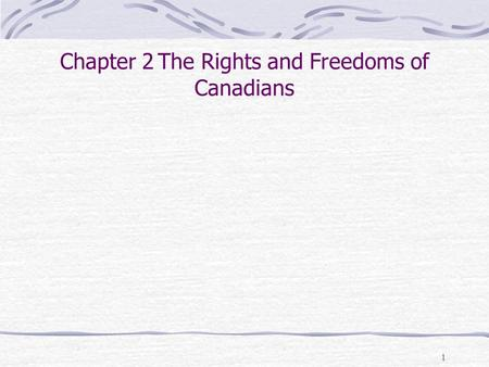 1 Chapter 2The Rights and Freedoms of Canadians. 2 Introduction civil rights and freedoms limit the power that a government has over it citizens a right.