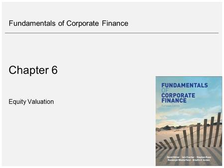 Fundamentals of Corporate Finance Chapter 6 Equity Valuation.