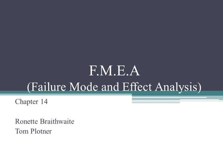 F.M.E.A (Failure Mode and Effect Analysis)