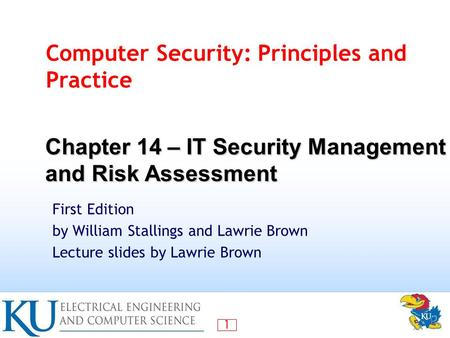 1 Computer Security: Principles and Practice First Edition by William Stallings and Lawrie Brown Lecture slides by Lawrie Brown Chapter 14 – IT Security.