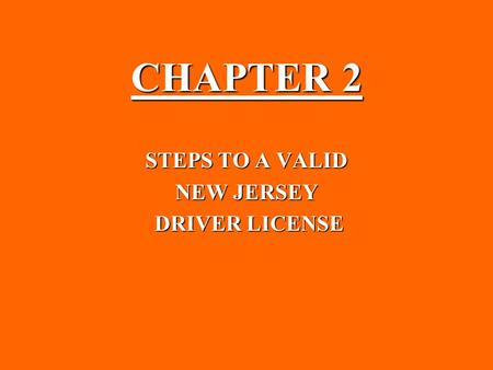 STEPS TO A VALID NEW JERSEY DRIVER LICENSE