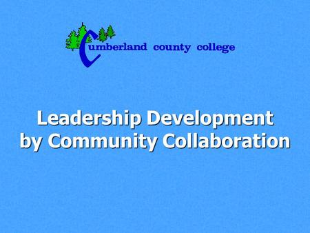 Leadership Development by Community Collaboration.