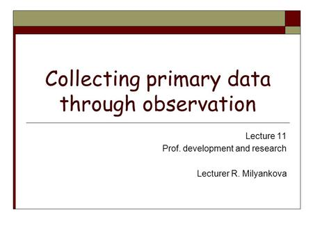 Collecting primary data through observation